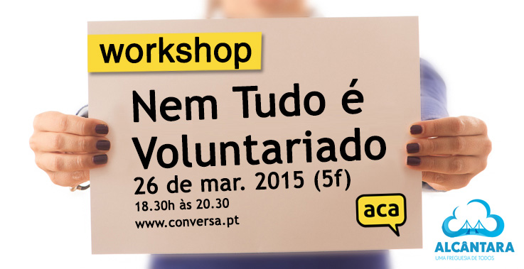 """Workshop: """"Nem Tudo é Voluntariado"""""""