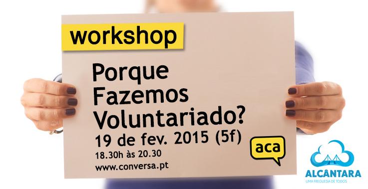 """Workshop: """"Porque Fazemos Voluntariado?"""""""