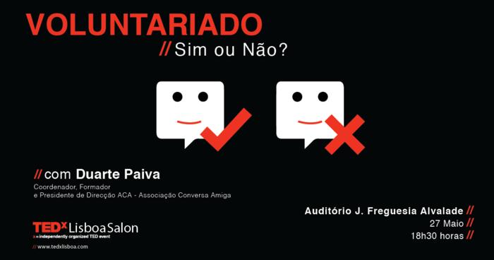 TEDxLisboaSalon – Voluntariado, Sim ou Não? | Quarta-feira, 27 de Maio de 2015