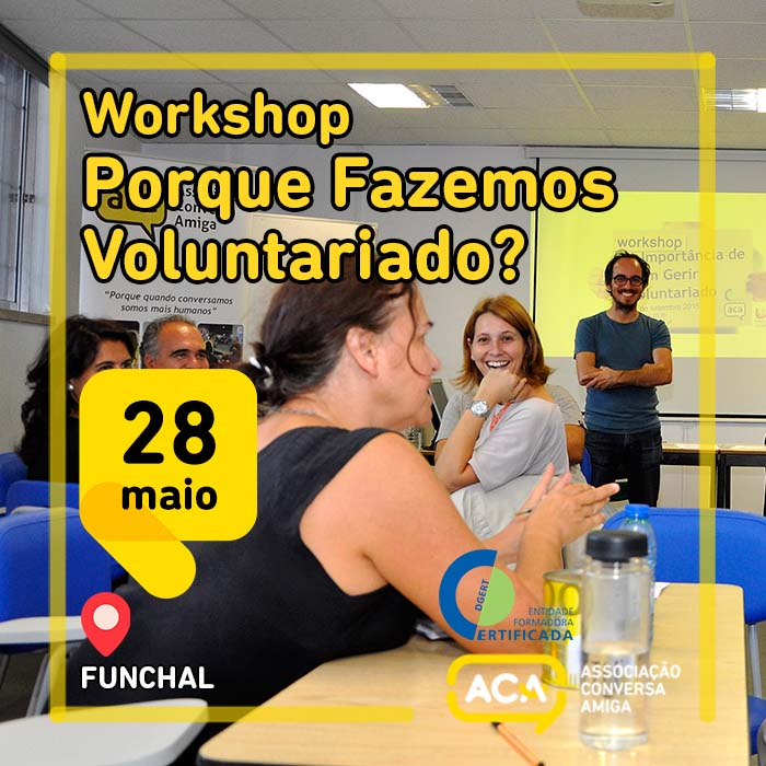 "Workshop ""Porque Fazemos Voluntariado?"" – Funchal"